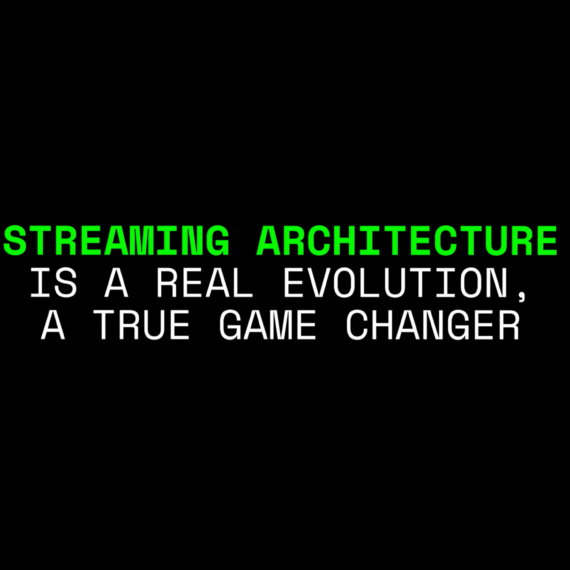 Why Streaming Architecture is a Game Changer: 4 Major Benefits